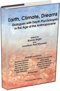 Earth, Climate, Dreams: Dialogues with Depth Psychologists in the Age of the Anthropocene