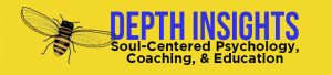 Depth Insights: Soul Centered Psychology, Coaching, Education